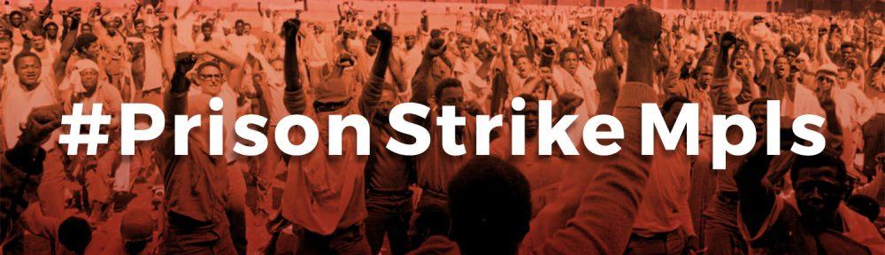#PrisonStrikeMpls